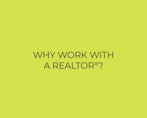 why work with a realtor®?